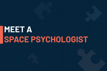 A dark blue visual with a text in white and orange saying 'meet a space psychologist'