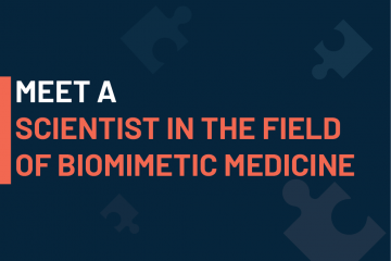 A dark blue visual with a text in white and orange saying 'meet a A dark blue visual with a text in white and orange saying 'meet a scientist in the field of biomimetic medicine'